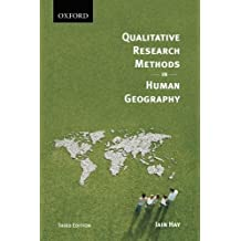 Qualitative Research Methods in Human Geography by Iain Hay (2010-07-25)