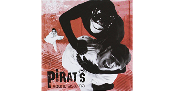 Pirat S Sound Sistema No Disponible Em Bull La Sang Cd Pirat S S Music