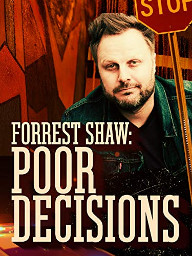 Forrest Shaw: Poor Decisions (Why Do I Do This)