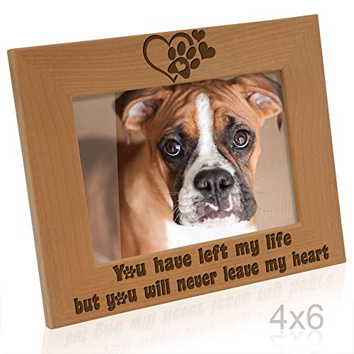 - Kate Posh You Have Left My Life, but You Will Never Leave My Heart Natural Wood Engraved Picture Frame, Paw Prints on My Heart Memorial Gifts for Cat or Dog, Pet Sympathy Memory Gift (4x6 Horizontal)