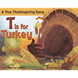 T is for Turkey: A True Thanksgiving Story