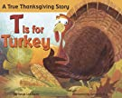 T is for Turkey: A True Thanksgiving Story, by Tanya Lee Stone