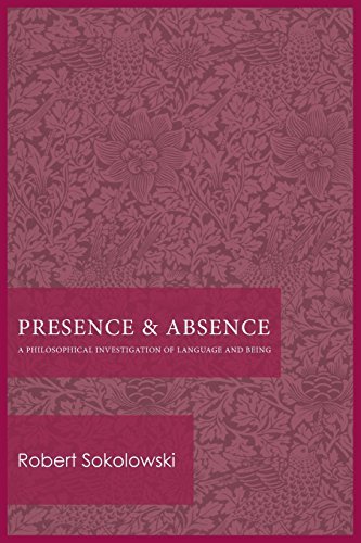 Presence and Absence: A Philosophical Investigation of Language and Being by The Catholic University of America Press