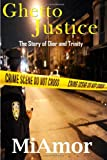 Ghetto Justice: the Story of Dior and Trinity, Author MiAmor, 1466352280