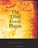 The Third Great Plague, John H. Stokes, 1426451660