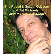 """The Racial & Sexual Odyssey of Cat Michaels: Mulatto """"Double Agent"""""""