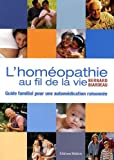 L'homéopathie au fil de la vie : Guide familial pour une automédication raisonnée