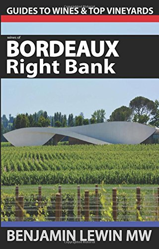Wines of Bordeaux: Right Bank (Guides to Wines and Top (St Emilion Bordeaux)