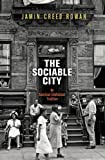 "Jamin Creed Rowan, ""The Sociable City: An American Intellectual Tradition"" (U. Penn Press, 2017)"