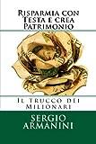 Risparmia con Testa e Crea Patrimonio, Sergio Armanini, 1500630977