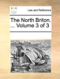 The North Briton, See Notes Multiple Contributors, 117020712X