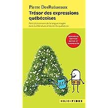 Trésor des expressions québécoises: Petit dictionnaire de la langue imagée dans la littérature et les écrits québécois (French Edition)