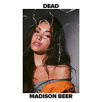 Dead [Explicit] by Madison Beer on Amazon Music - Amazon com