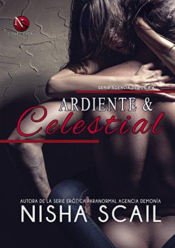 ARDIENTE Y CELESTIAL (Agencia Demonía nº 4) (Spanish Edition)