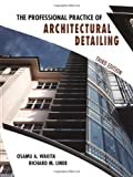 The Professional Practice of Architectural Detailing, Third Edition