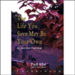 The Life You Save May Be Your Own: An American Pilgrimage | Paul Elie