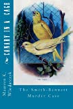 Canary in a Cage: the Smith-Bennett Murder Case, Maureen Wlodarczyk, 1475199007