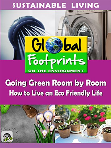 Global Footprints-Going Green Room by Room - How to Live an Eco Friendly Life by