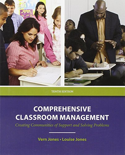 Comprehensive Classroom Management: Creating Communities of Support and Solving Problems (10th Edition)