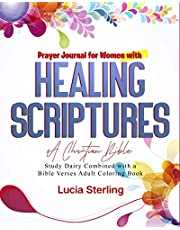Prayer Journal for Women With Healing Scriptures: A Christian Bible Study Diary Combined with A Bible Verses Adult Coloring Book