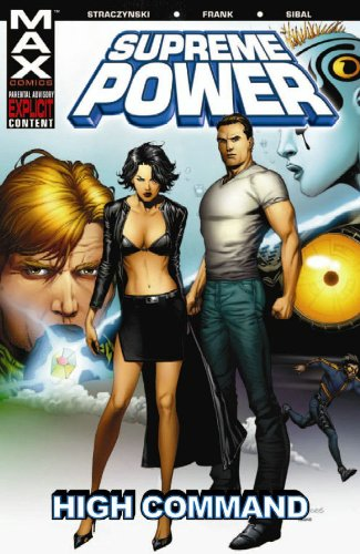 Supreme Power - Volume 3: High Command (v. 3) ()
