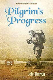 Pilgrim's Progress (Illustrated): Updated, Modern English. More than 100 Illustrations. (Bunyan Updated Classi