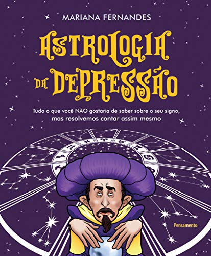 Astrologia da Depressão: Tudo o que você NÃO gostaria de saber sobre o seu signo, mas resolvemos contar assim mesmo