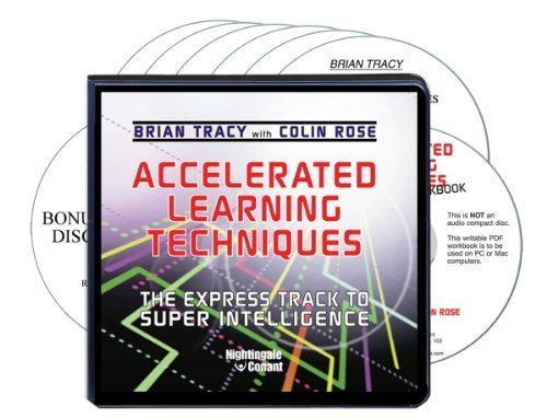 Accelerated Learning Techniques (6 Compact Discs, Writable PDF Workbook, Bonus CD titled Relaxation & Visualization Techniques and Baroque Music to Set the Mood)