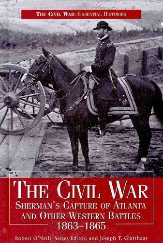 Download The Civil War: The Siege of Vicksburg/ Bull Run/ Gettysburg/ Sherman's Capture of Atlanta (The Civil War: Essential Histories) PDF