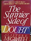 The Sunnier Side of Doubt, Alister McGrath, 0310296617