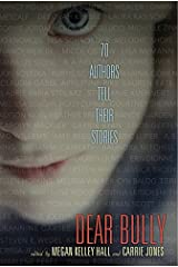 Dear Bully: Seventy Authors Tell Their Stories Paperback