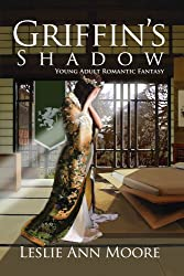 Griffin's Shadow (A Young Adult Romantic Fantasy) (Griffin's Daughter Trilogy Book 2)