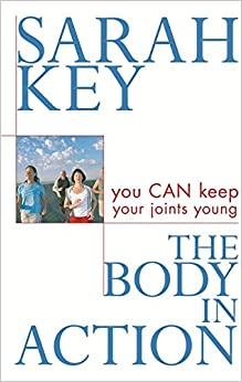Book The Body in Action: You CAN keep your joints young