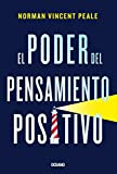 El poder del pensamiento positivo (Spanish Edition)