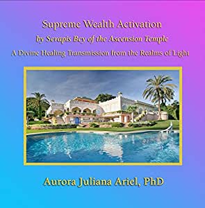 Supreme Wealth Activation by Serapis Bey