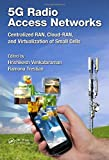 img - for 5G Radio Access Networks: Centralized RAN, Cloud-RAN and Virtualization of Small Cells book / textbook / text book