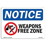free weapons - OSHA Notice Signs - NOTICE Weapon Free Zone Sign   Extremely Durable Made in the USA Signs or Heavy Duty Vinyl label Decal   Protect Your Construction Site, Warehouse, Shop Area & Business