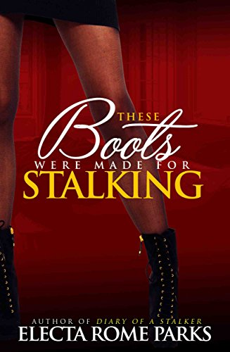 These Boots Were Made for Stalking (a short story)