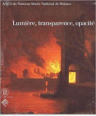 En ligne téléchargement Lumière, transparence, opacité : Acte 2 du Nouveau Musée National de Monaco pdf ebook