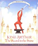 Tales of King Arthur: The Sword in the Stone (Books of Wonder)