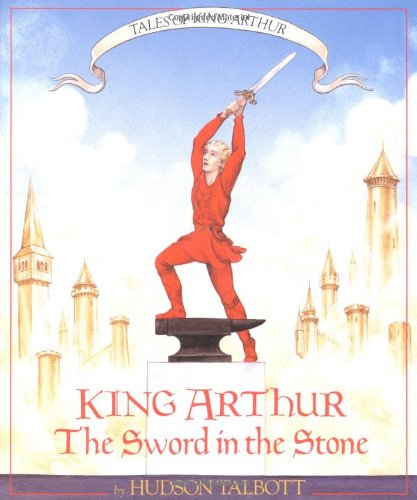 Tales of King Arthur: The Sword in the Stone (Books of Wonder) (King Arthur And The Sword In The Stone)