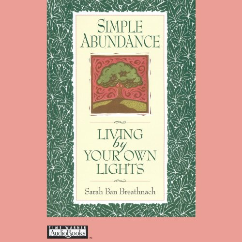 Simple Abundance: Living by Your Own Lights Audiobook [Free Download by Trial] thumbnail