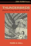 Thunderbirds: America's Living Legends of Giant Birds