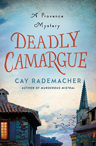 - Deadly Camargue: A Provence Mystery (Roger Blanc Book 2)