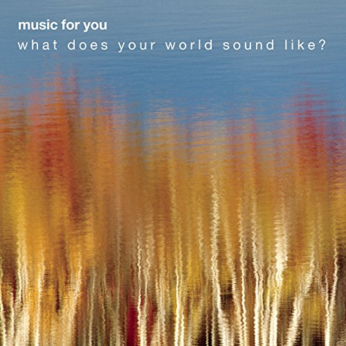 Music For You Sampler: What Do...