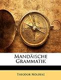 Mandäische Grammatik, Theodor Nldeke and Theodor Nöldeke, 1148295283