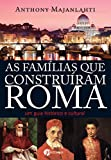 capa de As Famílias que Construíram Roma