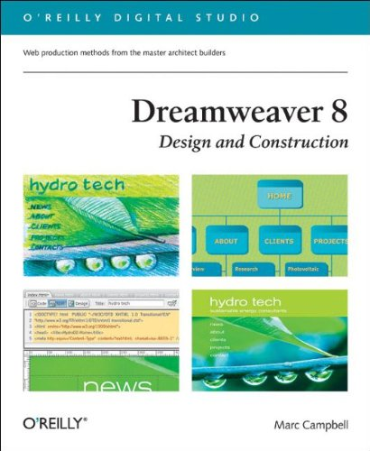 Dreamweaver 8 Design and Construction: Web Design Production Methods from the Master Architect Builders (O'Reilly Digital Studio)