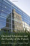 Doctoral Education and the Faculty of the Future, , 0801445434