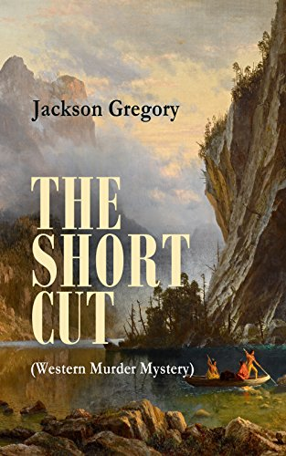 THE SHORT CUT (Western Murder Mystery)
